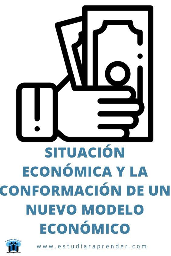 situacion economica y la conformacion de un nuevo modelo