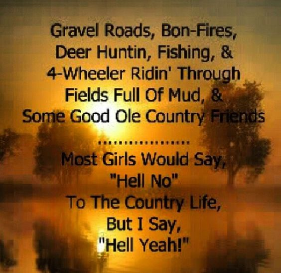 Country life? He'll yeah!!!