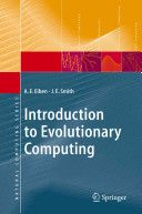 Introduction to evolutionary computing  Editorial: Berlin : Springer, 2010. Autor: Smith, J. E.