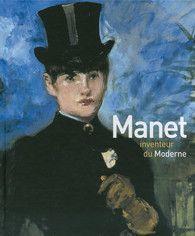 Manet inventeur du Moderne - Livres d'Art - GALLIMARD - Site Gallimard