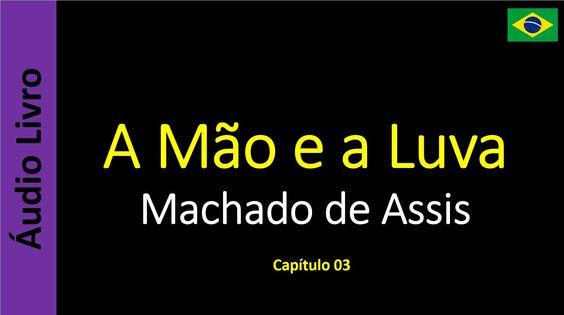 Machado de Assis - A Mão e a Luva - 03 / 19