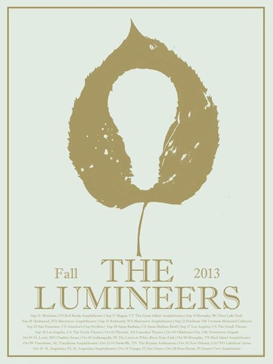 The Lumineers fall 2013 tour:  TWO  SHOWS in Redmond, Washington to honor their recording roots!!!!!! (they recorded right down the way from where I live, in the countryside just outside of Seattle in Snohomish area) beautiful, beautiful show full of heart and soul last night (even in the rain) amazing to hear in person .... country girl music Ho Hey :)