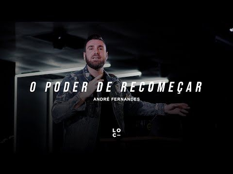O Poder De Recomecar Andre Fernandes Youtube Youtube