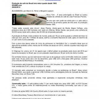 CLIPPING – 26/08/2014 Acesse: www.cncafe.com.br Produção de café do Brasil terá maior queda desde 1965 EXAME.com 26/08/2014 BLOOMBERG, por Marvin G. Perez e. http://slidehot.com/resources/clipping-cnc-26082014-versao-de-impressao.35255/