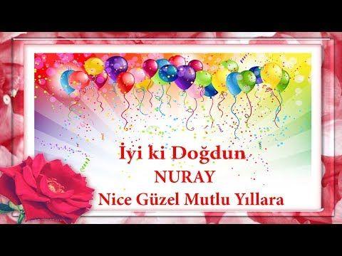Iyi Ki Dogdun Nuray Isme Ozel Dogum Gunu Mesajlari Youtube Frame Home Decor