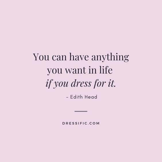 Wise words from Edith Head that we will add to our list of quotes to live by.
