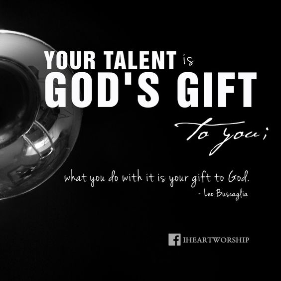your talent is god rsquo s - photo #39
