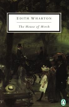 The House of Mirth by Edith Wharton.