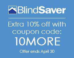BlindSaver Brand 40% Off Sale After Extra 10% Off.  Sale Ends April 30th.
