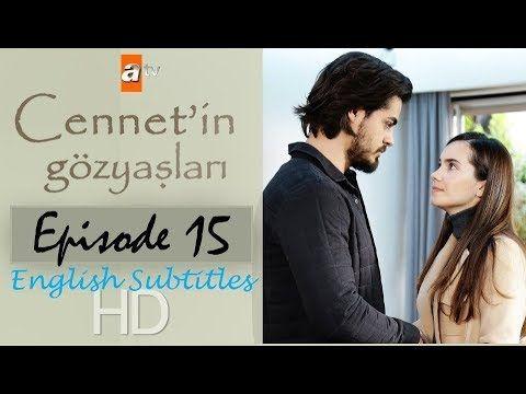 Cennet In Gözyaşları Tears Of Cennet Episode 15 Youtube Tears In Heaven Tears Subtitled