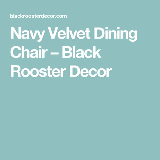 Navy Velvet Dining Chair – Black Rooster Decor