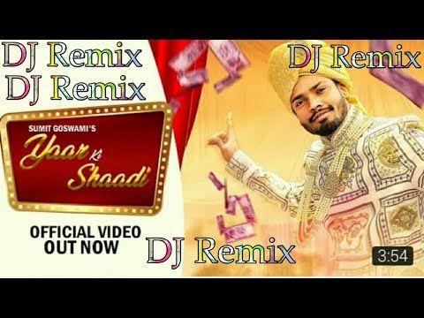 Yaar Ki Shaadi Dj Remix Song 2019 Aaj Mere Yaar Ki Shaadi Hai Haryanvi Dj Dilraj Youtube Dj Remix Songs Dj Mix Songs Dj Songs