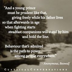 Quote from the epic, Beowulf.