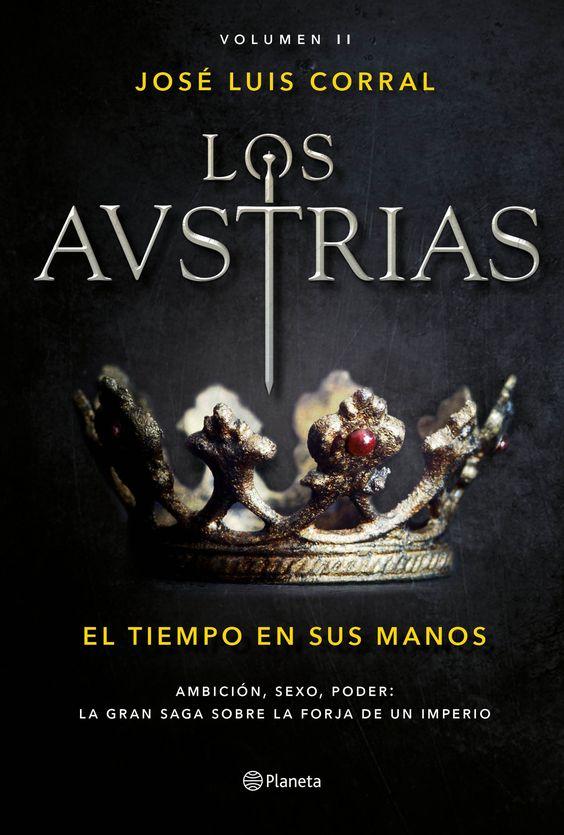 El tiempo en sus manos Jose Luis Corral  (2º libro Los Austrias) 1º libro leído año 2018 (8 Enero- 15 Febrero) (Enero  2018)