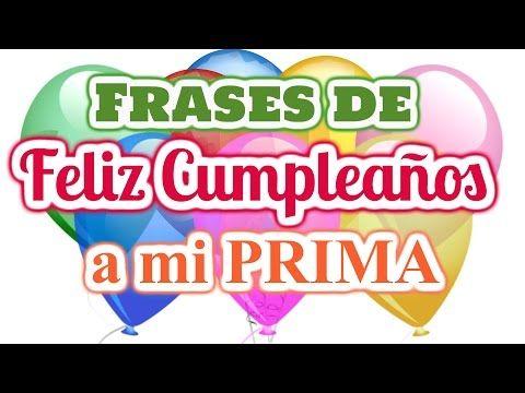 Frases Bonitas De Feliz Cumpleaños Para Mi Prima Youtube Feliz Cumpleaños Para Mí Feliz Cumpleaños Feliz Cumpleaños Primita Hermosa