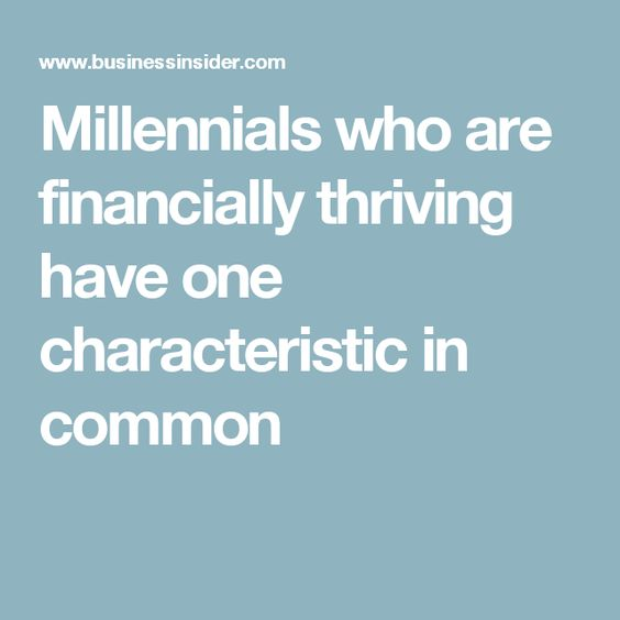 Millennials who are financially thriving have one characteristic in common