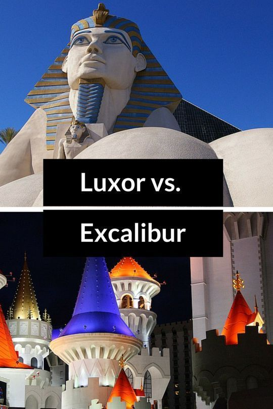 Luxor Vs Excalibur Las Vegas Budget Hotel Showdown With Images