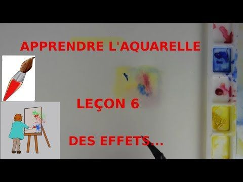Apprendre L Aquarelle Pour Les Debutants Lecon 6 Des Effets