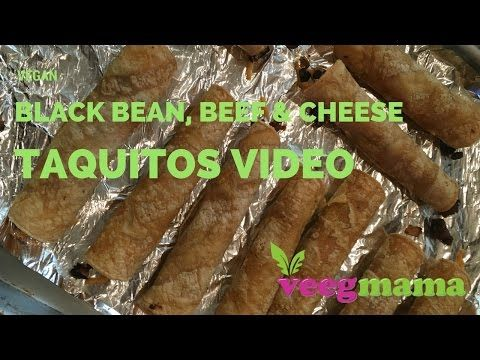 Vegan Black Bean, Beef & Cheese Taquitos - YouTube
