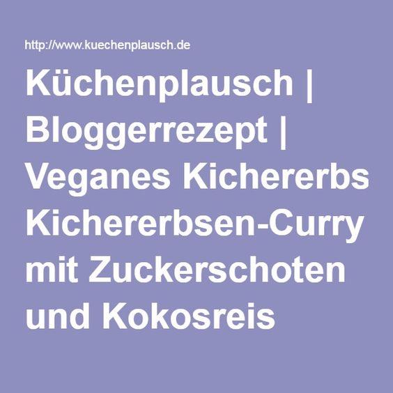 Küchenplausch | Bloggerrezept | Veganes Kichererbsen-Curry mit Zuckerschoten und Kokosreis