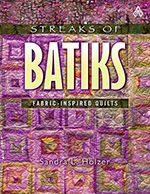 """Streaks of Batiks"" book by Sandra L. Holzer (from American Quilter's Society)"