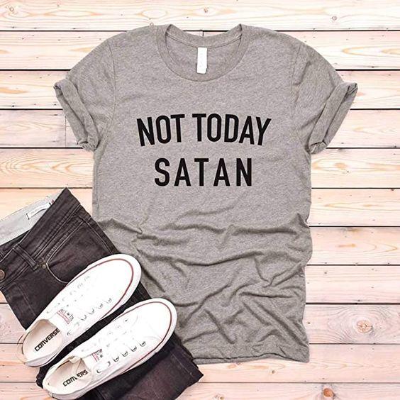 Amazon.com: Not Today Satan Shirt. Funny Unisex T-Shirt. Men's T-Shirt. Women's Shirt.: Clothing