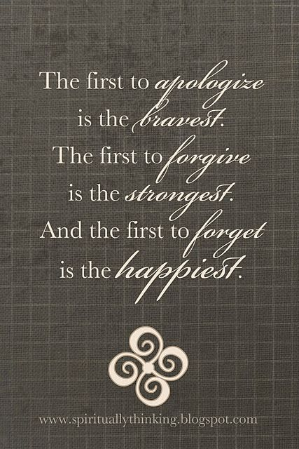 Be the First: Apologize Forgive, Remember This, Forgive And Forget, Brave Strong, So True, Quotes Sayings, Favorite Quotes, Wise Words