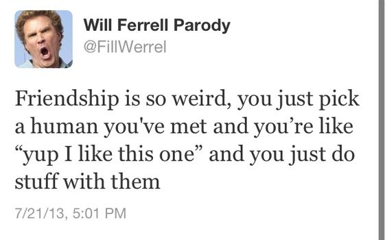 Friendship is weird…