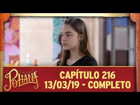 As Aventuras De Poliana Capitulo 216 13 03 19 Completo