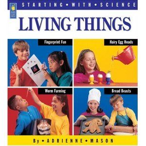 Living Things (Starting with Science) by Adrienne Mason (Life Science: Animals)