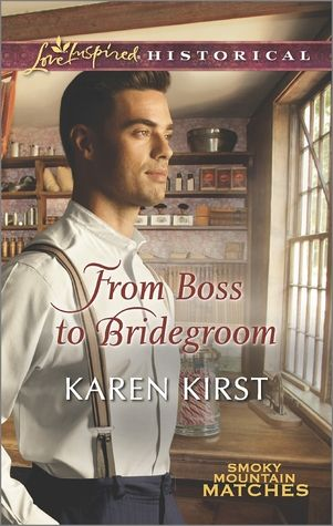 From Boss to Bridegroom (Smoky Mountain Matches, #6):