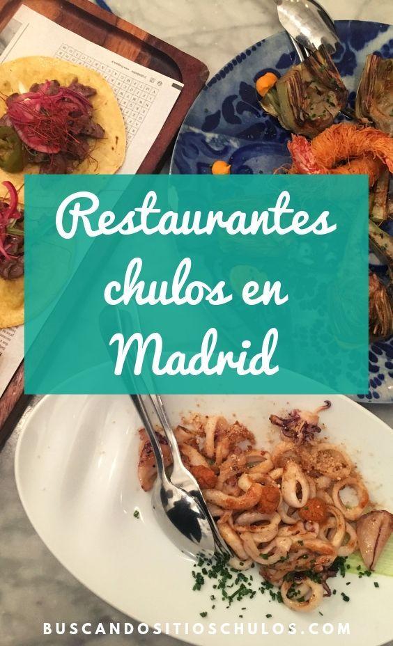 3 Restaurantes Chulos Para Comer O Cenar En Madrid Cenar En Madrid Restaurantes Comidas Del Mundo