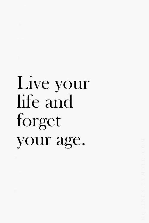 Remember your age at certain times and events! But live life,and remember time waits on,No one