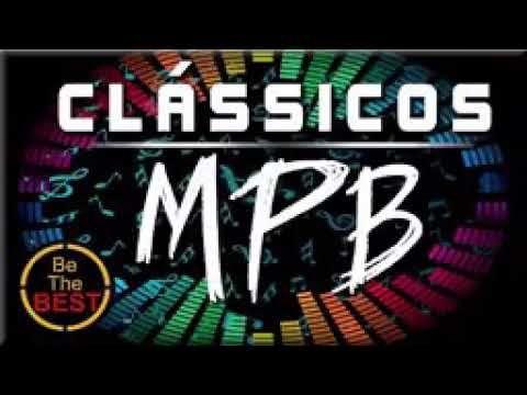 Mpb As Melhores Antigas 2019 Sem Anuncios Youtube Musicas