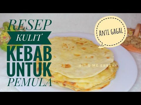 Cara Membuat Kulit Kebab Untuk Pemula Resep Kulit Kebab Sederhana Kulit Tortilla Youtube Makanan Ringan Manis Makanan Ide Makanan