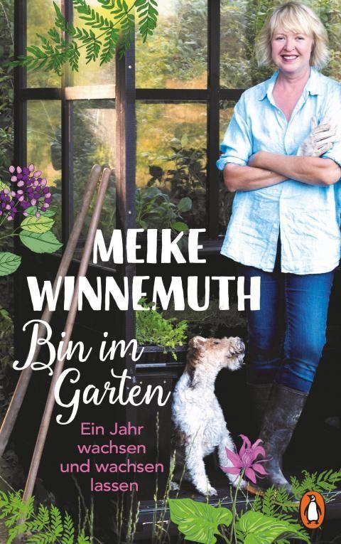 Meike Winnemuth Ein Interview Zu Ihrem Buch Bin Im Garten Gartenbuch Garten Garten Pflanzen