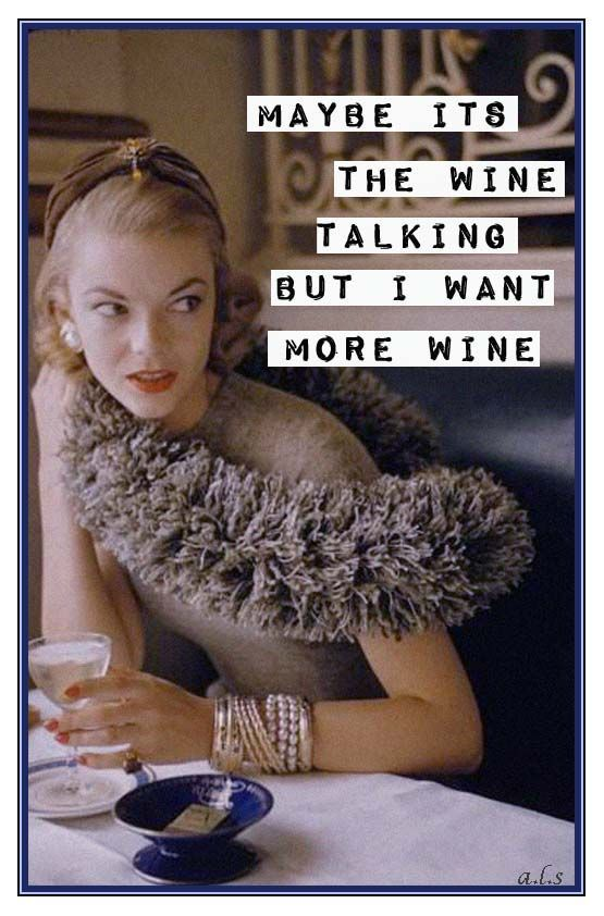 Yes, more wine!