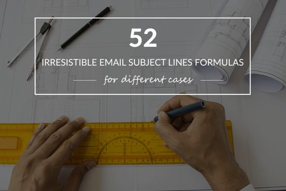 52 Irresistible Email Subject Lines Formulas For Different Cases