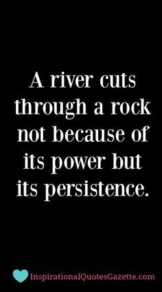 Inspirational Quote about Life, Persistence and Success - Visit us at http://InspirationalQuotesGazette.com for the best inspirational quotes!
