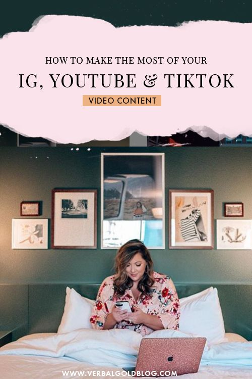 How To Make The Most Of Your Ig Youtube And Tiktok Video Content Verbal Gold Blog Social Media Infographic Video Content Entrepreneurship Inspiration