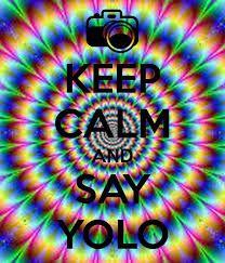Resultado de imagen para keep calm and yolo