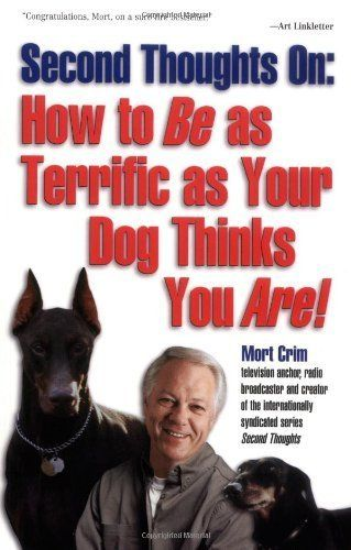 How to BE as Terrific as Your Dog Thinks You Are! by Mort Crim. $10.48