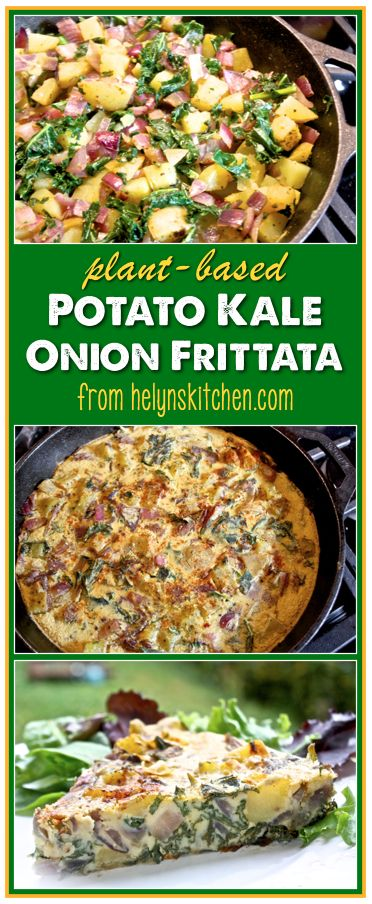 Helyn's Healthy Kitchen: Potato-Kale-Onion Frittata ~ Plant-based and Oil-free!