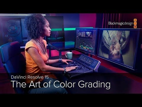 Davinci Resolve 15 The Art Of Color Grading Youtube Some Thoughtful And Well Explained Course Of Using Colour Page Color Grading Davinci Blackmagic Design