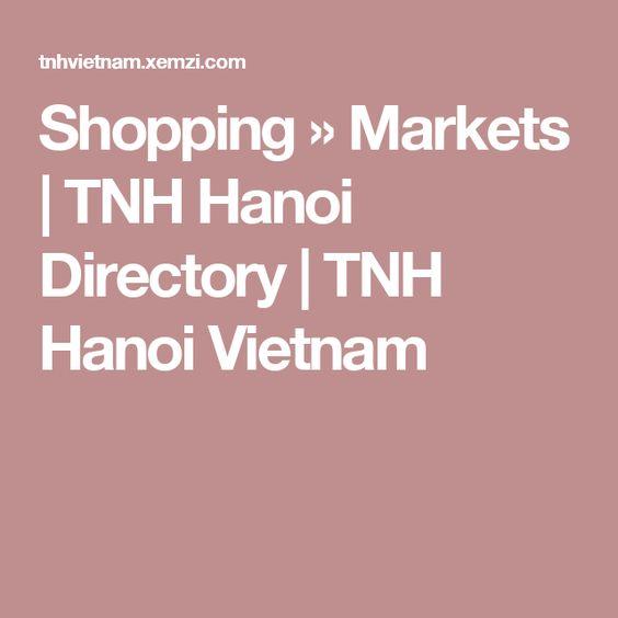 Shopping » Markets | TNH Hanoi Directory | TNH Hanoi Vietnam