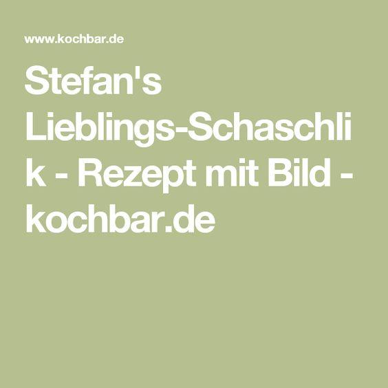 Stefan's Lieblings-Schaschlik - Rezept mit Bild - kochbar.de