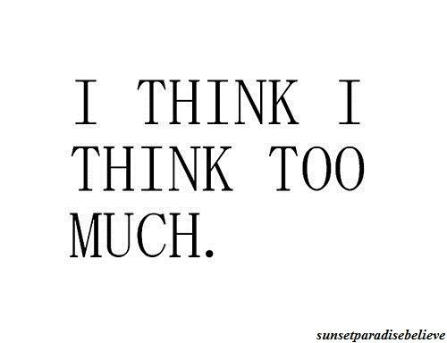 ..: Lifequote, My Life, Life Quote, So True, Overthinking, Totally Me, True Stories, Over Thinking