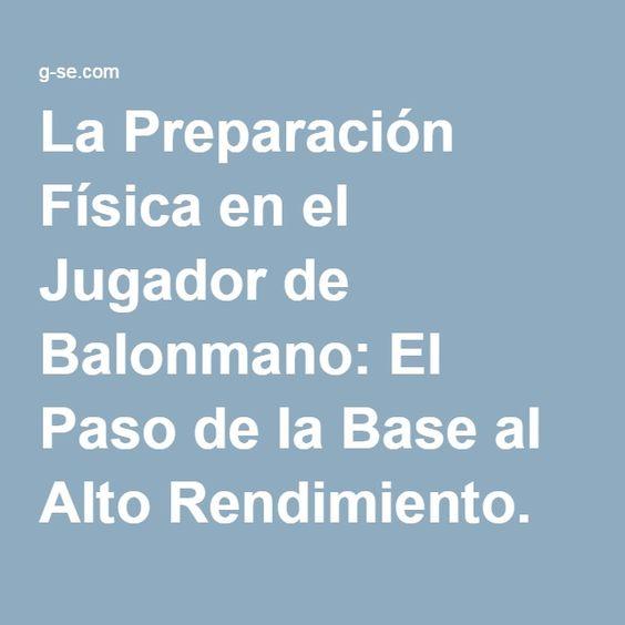 La Preparación Física en el Jugador de Balonmano: El Paso de la Base al Alto Rendimiento. Integración en la ATR - Entrenamiento en Deportes de Equipo   G-SE