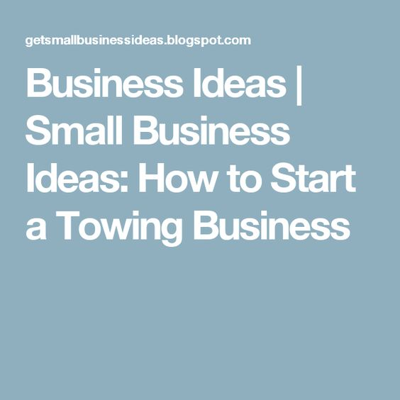 Business Ideas | Small Business Ideas: How to Start a Towing Business
