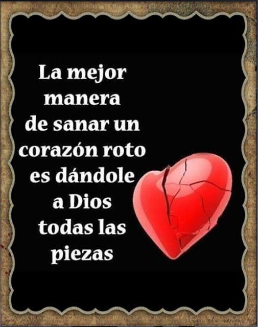 Poemas De Amor Con El Corazon Roto La Mejor Manera De Sanar Un Corazon Roto Es Dandole A Dios Todas